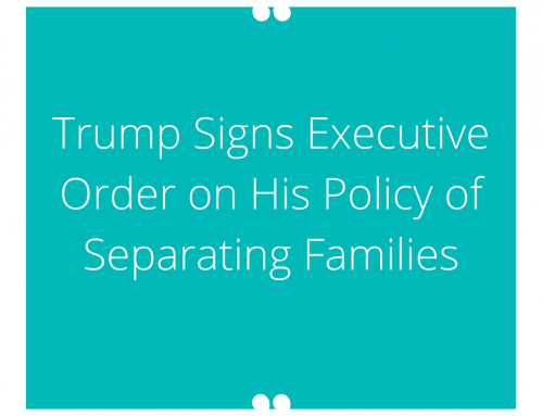 Trump Signs Executive Order on His Policy of Separating Families